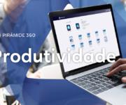 Conheça 5 features do Pirâmide 360 para elevar a produtividade da sua empresa